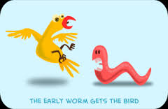 Early Bird and the Worm