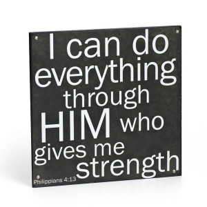 You can do all things through Christ