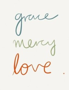 Grace, Love and Mercy
