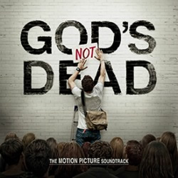 God's Not Dead Motion Picture Soundtrack
