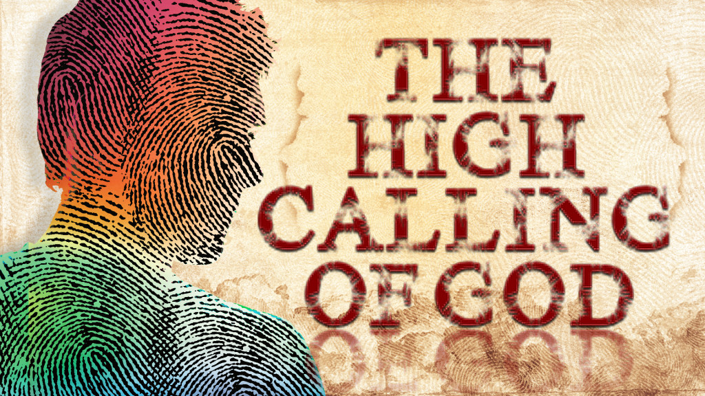 The High Calling of God in Christ Jesus