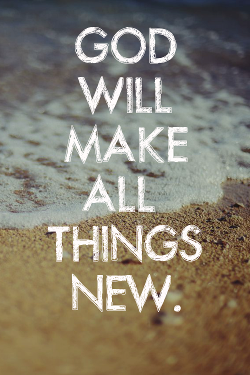 God Will Make All Things New